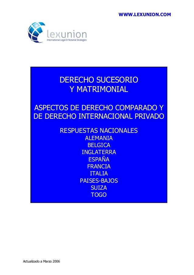 WWW.LEXUNION.COM Actualizado a Marzo 2006 DERECHO SUCESORIO Y MATRIMONIAL ASPECTOS DE DERECHO COMPARADO Y DE DERECHO INTER...