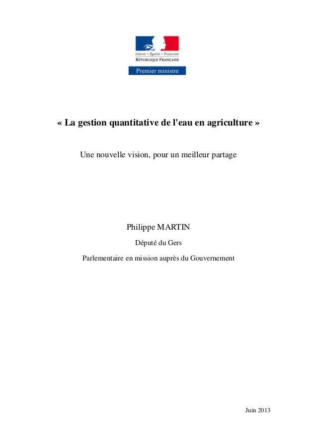 « La gestion quantitative de leau en agriculture »Une nouvelle vision, pour un meilleur partagePhilippe MARTINDéputé du Ge...