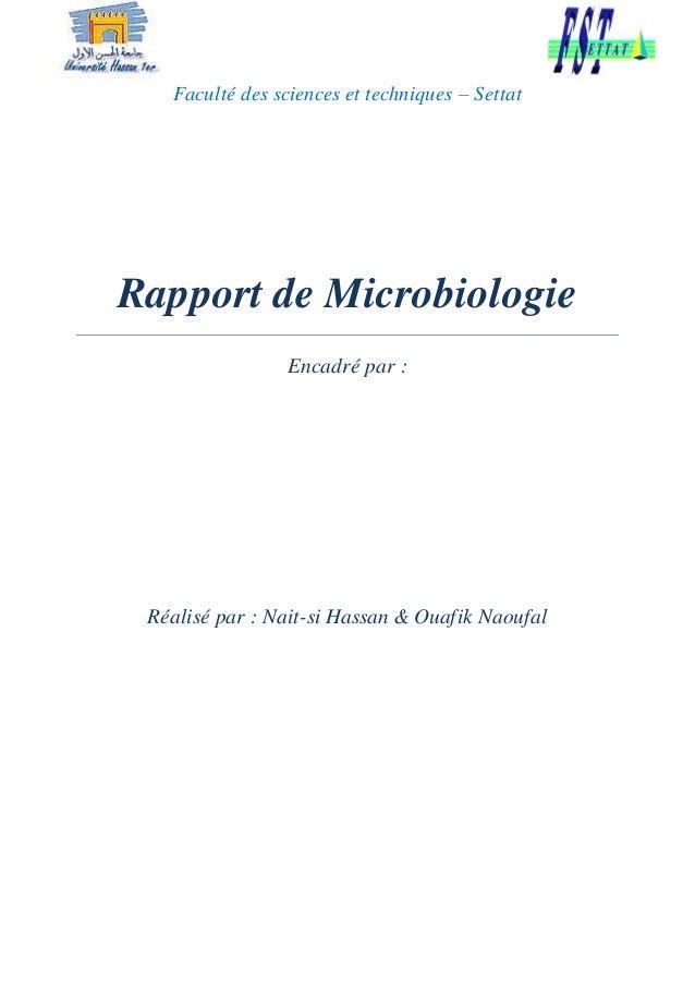 Faculté des sciences et techniques – Settat Rapport de Microbiologie Encadré par : Réalisé par : Nait-si Hassan & Ouafik N...