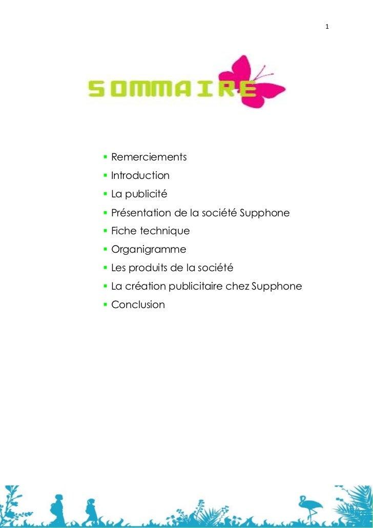 1 Remerciements Introduction La publicité Présentation de la société Supphone Fiche technique Organigramme Les prod...