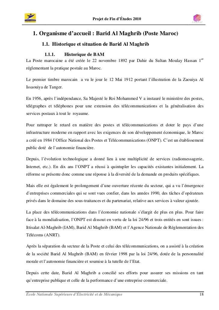 Projet de Fin d'Études 2010      1. Organisme d'accueil : Barid Al Maghrib (Poste Maroc)          1.1. Historique et situa...