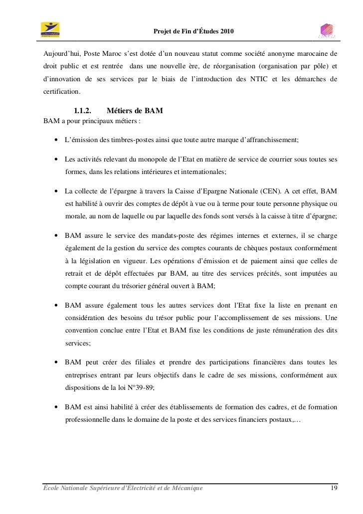 Projet de Fin d'Études 2010   Aujourd'hui, Poste Maroc s'est dotée d'un nouveau statut comme société anonyme marocaine de ...