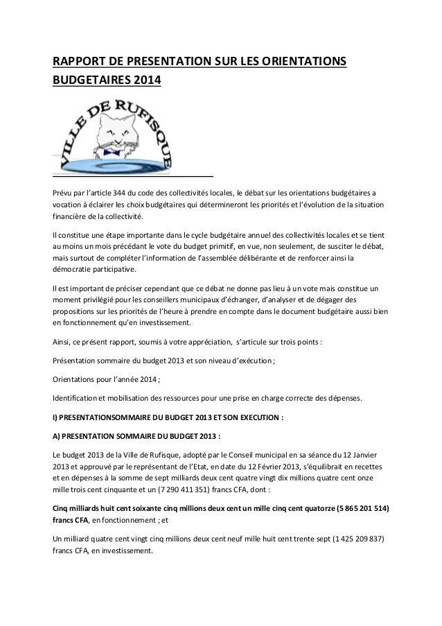 RAPPORT DE PRESENTATION SUR LES ORIENTATIONS BUDGETAIRES 2014  Prévu par l'article 344 du code des collectivités locales, ...