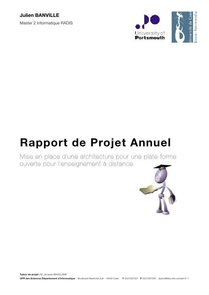 Julien BANVILLE Master 2 Informatique RADIS     Rapport de Projet Annuel Mise en place d'une architecture pour une plate-f...