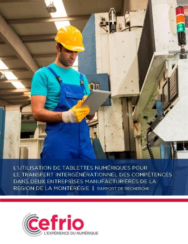 © 2013, CEFRIO | Utilisation des tablettes numériques pour le transfert des compétences en entreprise | RAPPORT DE RECHERC...