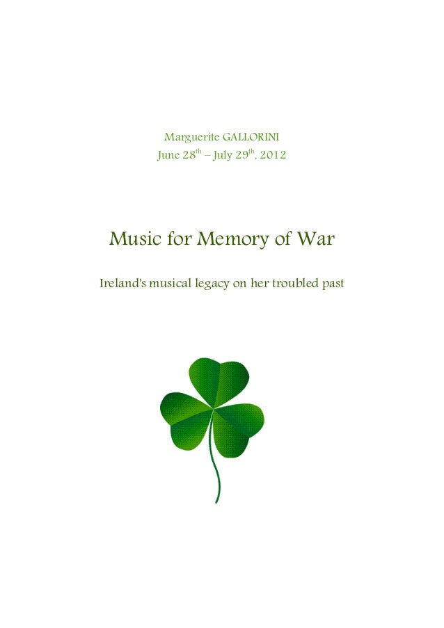 Marguerite GALLORINI          June 28th – July 29th, 2012 Music for Memory of WarIrelands musical legacy on her troubled p...