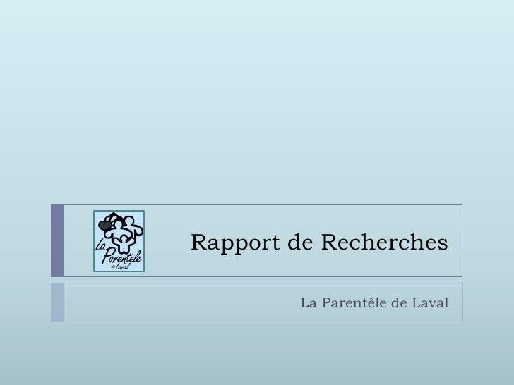 Rapport de Recherches        La Parentèle de Laval