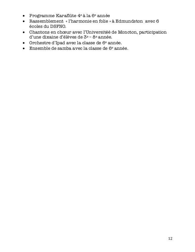 12 • Programme Karaflûte 4e à la 6e année • Rassemblement « l'harmonie en folie » à Edmundston avec 6 écoles du DSFNO. • ...