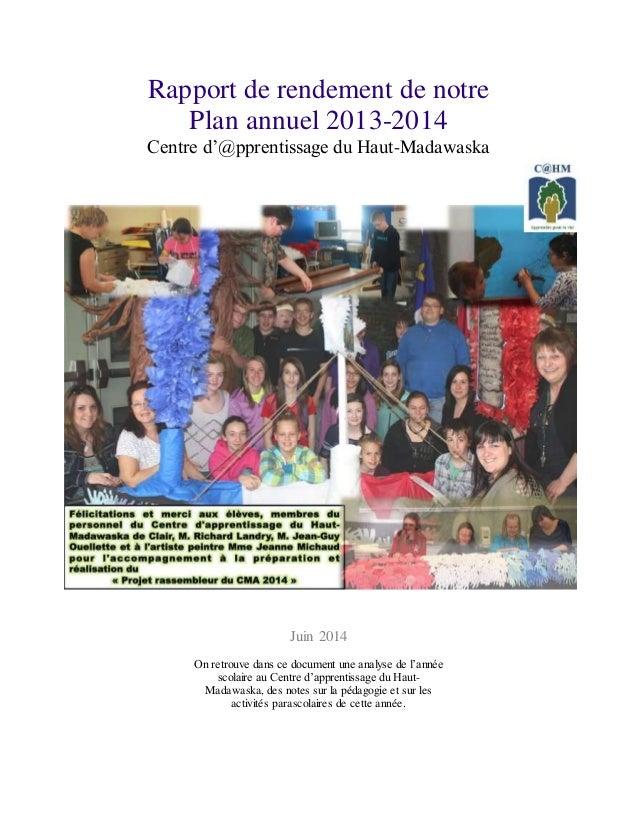 Rapport de rendement de notre Plan annuel 2013-2014 Centre d'@pprentissage du Haut-Madawaska Juin 2014 On retrouve dans ce...