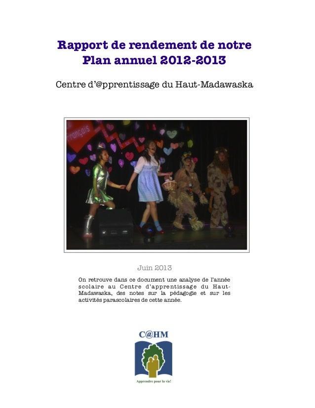 Rapport de rendement de notrePlan annuel 2012-2013Centre d'@pprentissage du Haut-MadawaskaJuin 2013On retrouve dans ce doc...