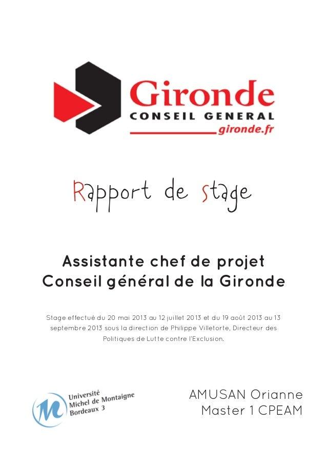 Rapport de stage Assistante chef de projet Conseil général de la Gironde Stage effectué du 20 mai 2013 au 12 juillet 2013 ...