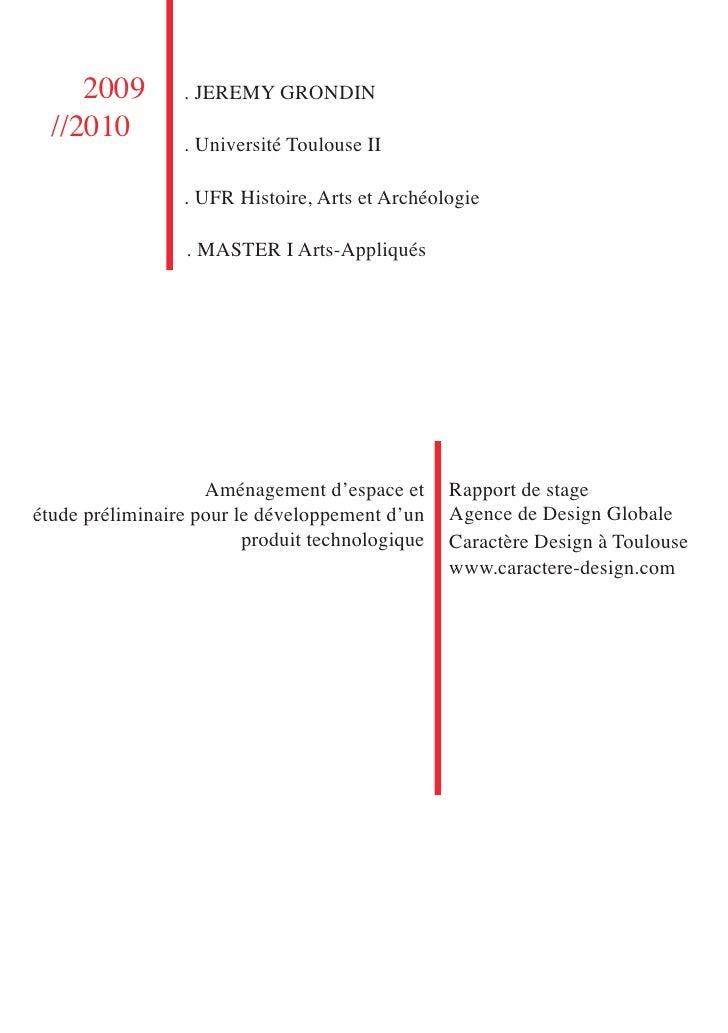2009        . JEREMY GRONDIN   //2010         . Université Toulouse II                   . UFR Histoire, Arts et Archéolog...