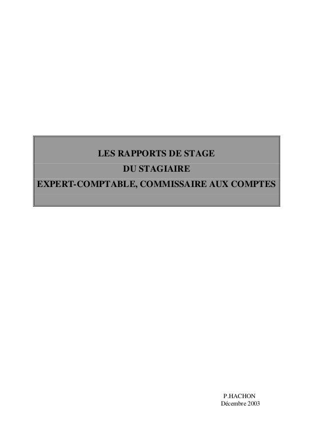 LES RAPPORTS DE STAGE DU STAGIAIRE EXPERT-COMPTABLE, COMMISSAIRE AUX COMPTES P.HACHON Décembre 2003