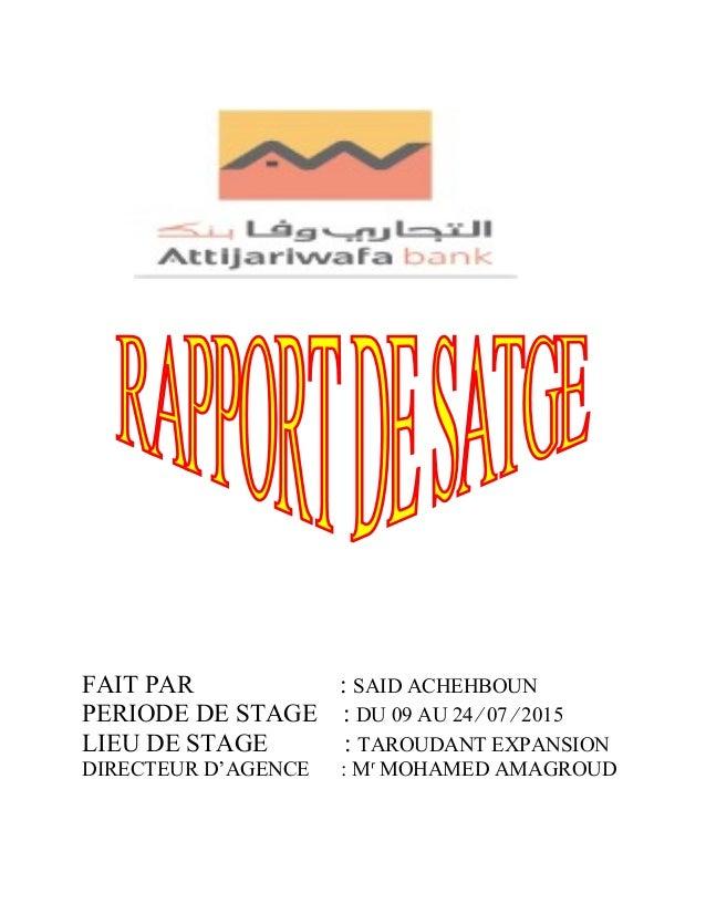FAIT PAR : SAID ACHEHBOUN PERIODE DE STAGE : DU 09 AU 24 ∕ 07 ∕ 2015 LIEU DE STAGE : TAROUDANT EXPANSION DIRECTEUR D'AGENC...