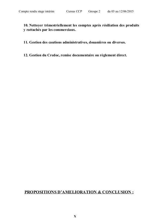 Compte rendu stage intérim Cursus CCP Groupe 2 du 03 au 12/06/2015 10. Nettoyer trimestriellement les comptes après résili...