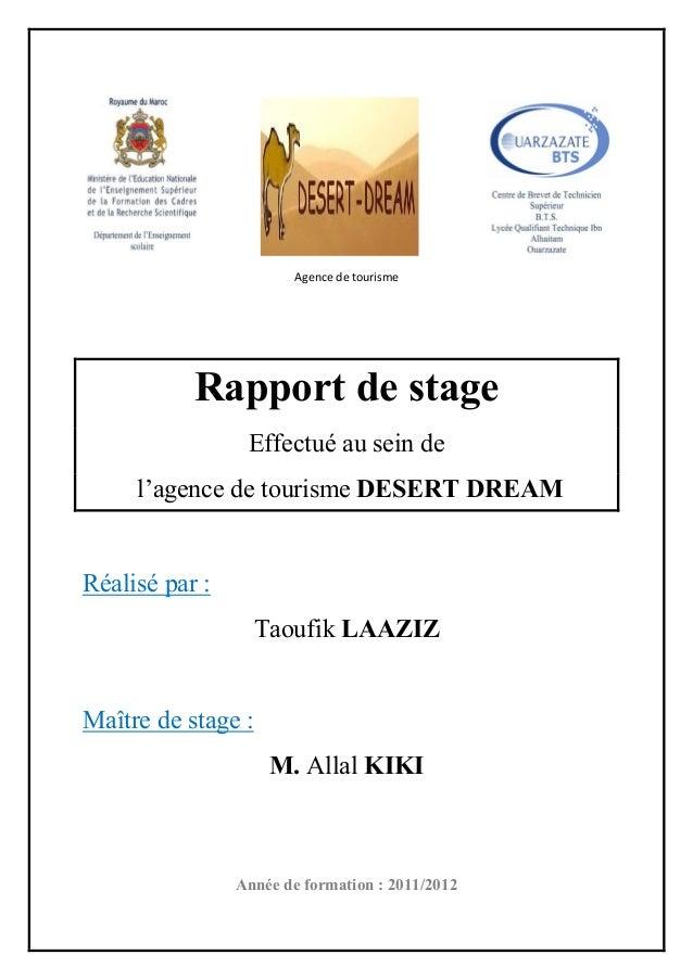 Agence de tourisme Rapport de stage Effectué au sein de l'agence de tourisme DESERT DREAM Réalisé par : Taoufik LAAZIZ Maî...