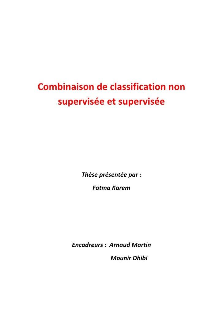 Combinaison de classification non   supervisée et supervisée          Thèse présentée par :             Fatma Karem       ...