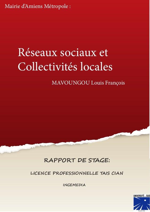 Réseaux sociaux et Collectivités locales Rapport de stage Licence Professionnelle TAIS-CIAN MAVOUNGOU Louis François Mairi...