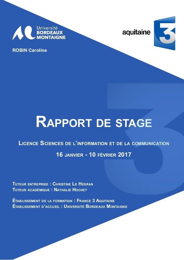 ROBIN Caroline Rapport de stage Licence Sciences de l'information et de la communication 16 janvier - 10 février 2017 Tute...