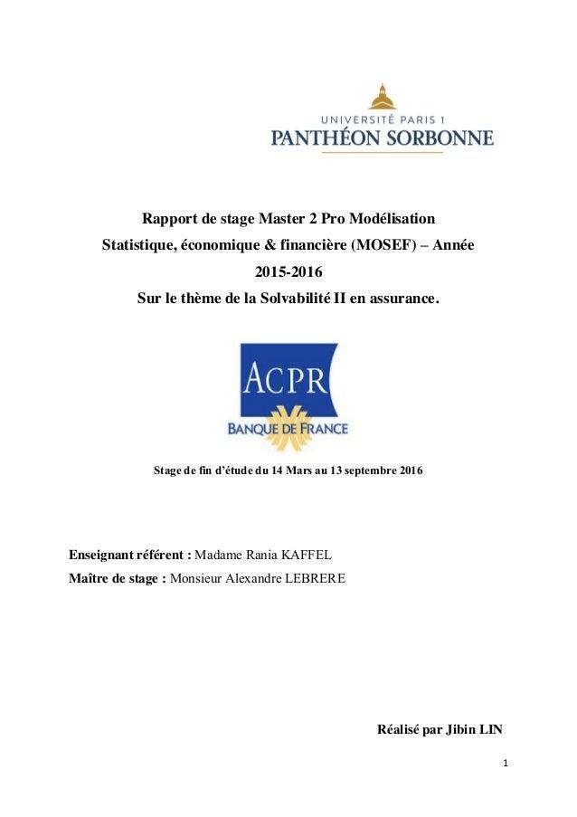 1 Rapport de stage Master 2 Pro Modélisation Statistique, économique & financière (MOSEF) – Année 2015-2016 Sur le thème d...