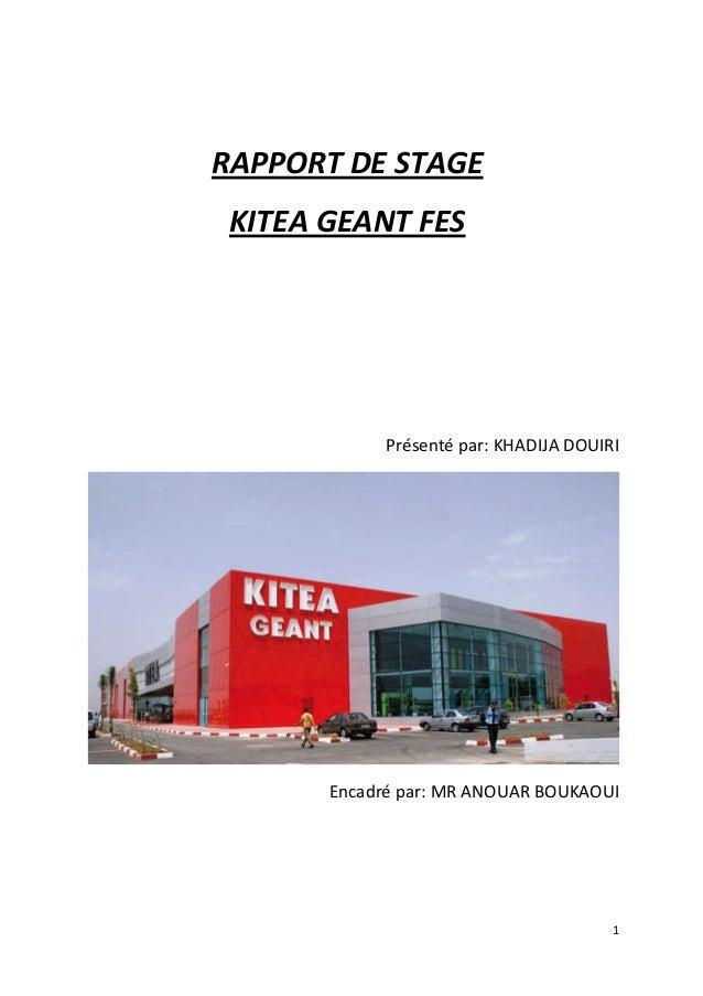 1 RAPPORT DE STAGE KITEA GEANT FES Présenté par: KHADIJA DOUIRI Encadré par: MR ANOUAR BOUKAOUI