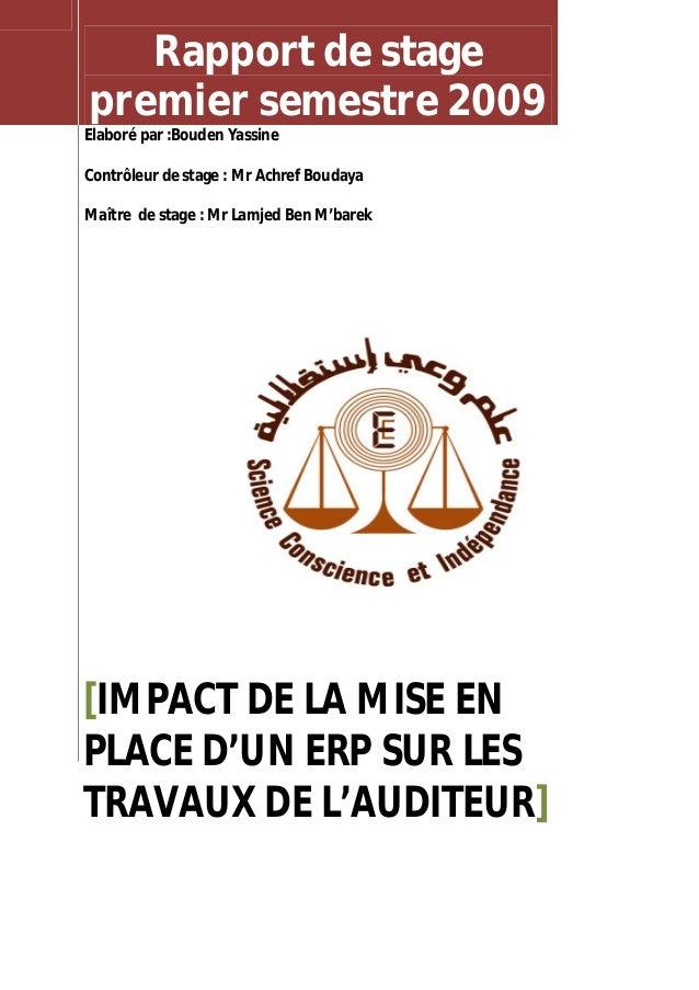 Rapport de stage premier semestre 2009 Elaboré par :Bouden Yassine Contrôleur de stage : Mr Achref Boudaya Maître de stage...