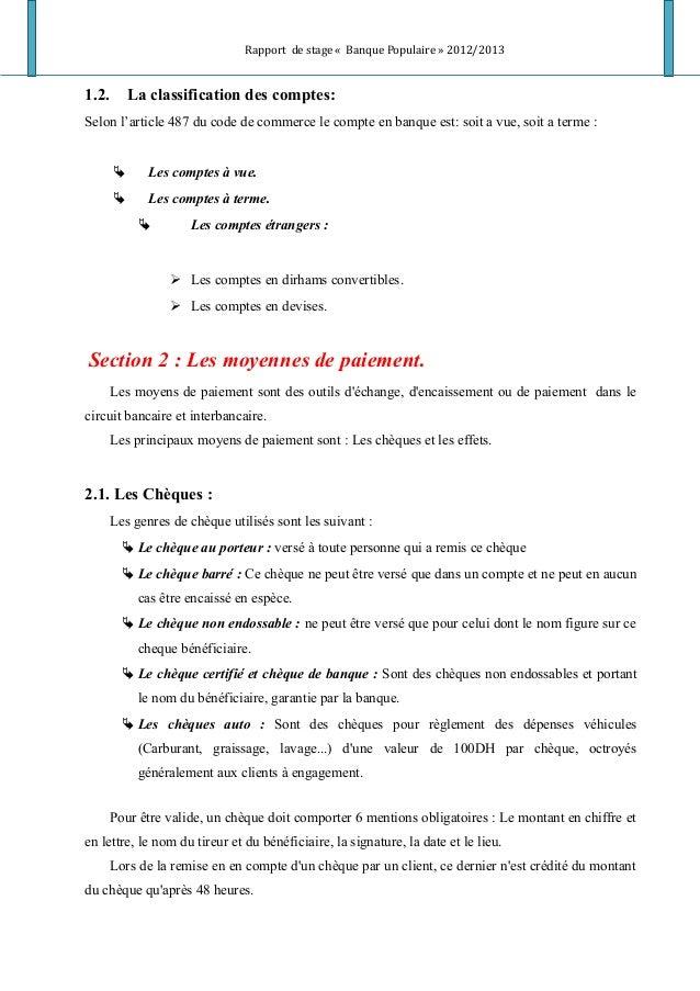 Rapport de stage « Banque Populaire » 2012/2013 1.2. La classification des comptes: Selon l'article 487 du code de commerc...