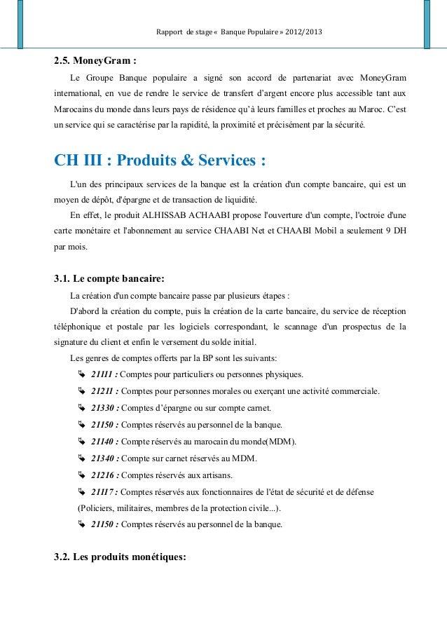 Rapport de stage « Banque Populaire » 2012/2013 2.5. MoneyGram : Le Groupe Banque populaire a signé son accord de partenar...