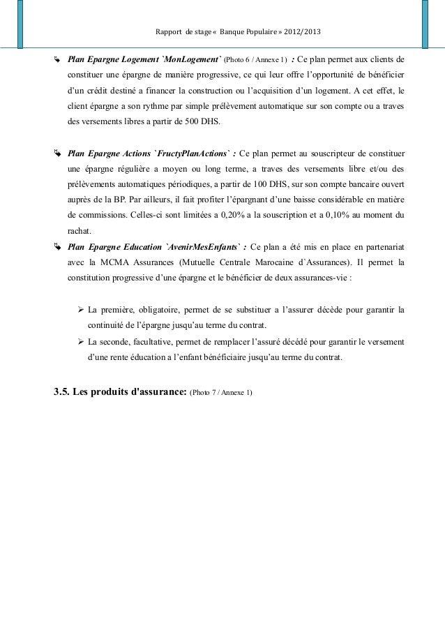 Rapport de stage « Banque Populaire » 2012/2013  Plan Epargne Logement `MonLogement` (Photo 6 / Annexe 1) : Ce plan perme...