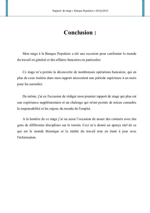 Rapport de stage « Banque Populaire » 2012/2013 Conclusion : Mon stage à la Banque Populaire a été une occasion pour confr...