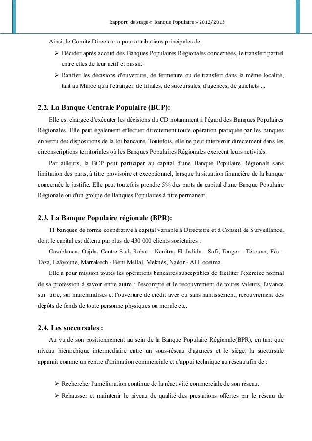 Rapport de stage « Banque Populaire » 2012/2013 Ainsi, le Comité Directeur a pour attributions principales de :  Décider ...