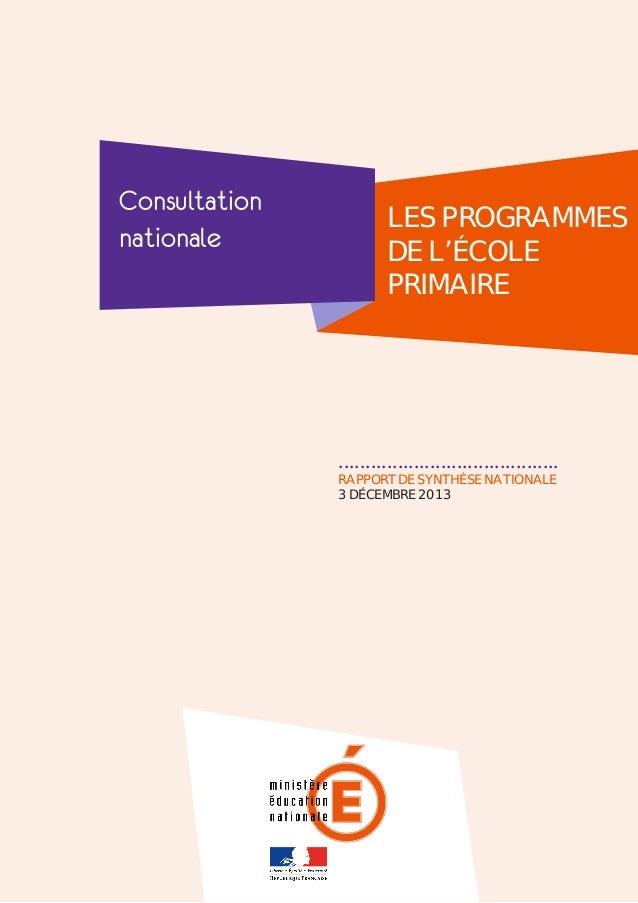 Consultation nationale  LES PROGRAMMES DE L'ÉCOLE PRIMAIRE  ......................................... RAPPORT DE SYNTHÈSE...