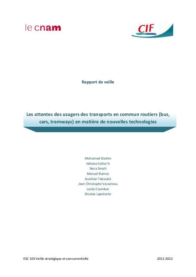 ESC 103 Veille stratégique et concurrentielle 2011-2012Rapport de veilleLes attentes des usagers des transports en commun ...