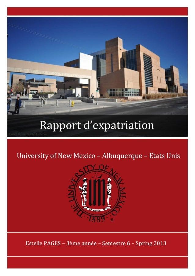 University of New Mexico – Albuquerque – Etats Unis Estelle PAGES – 3ème année – Semestre 6 – Spring 2013 Rapport d'expatr...