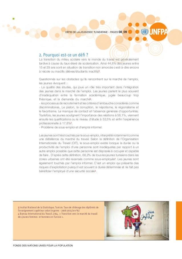 2. Pourquoi est-ce un défi ? La transition du milieu scolaire vers le monde du travail est généralement tardive à cause du...