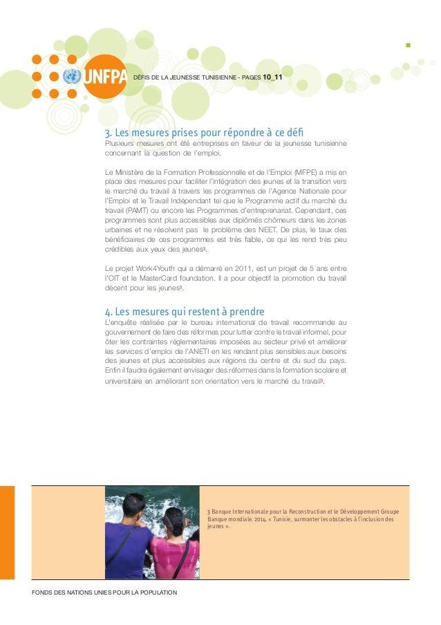 3. Les mesures prises pour répondre à ce défi Plusieurs mesures ont été entreprises en faveur de la jeunesse tunisienne co...