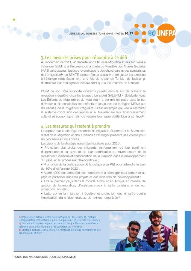3. Les mesures prises pour répondre à ce défi Au lendemain de 2011, un Secrétariat d'Etat de la Migration et des Tunisiens...