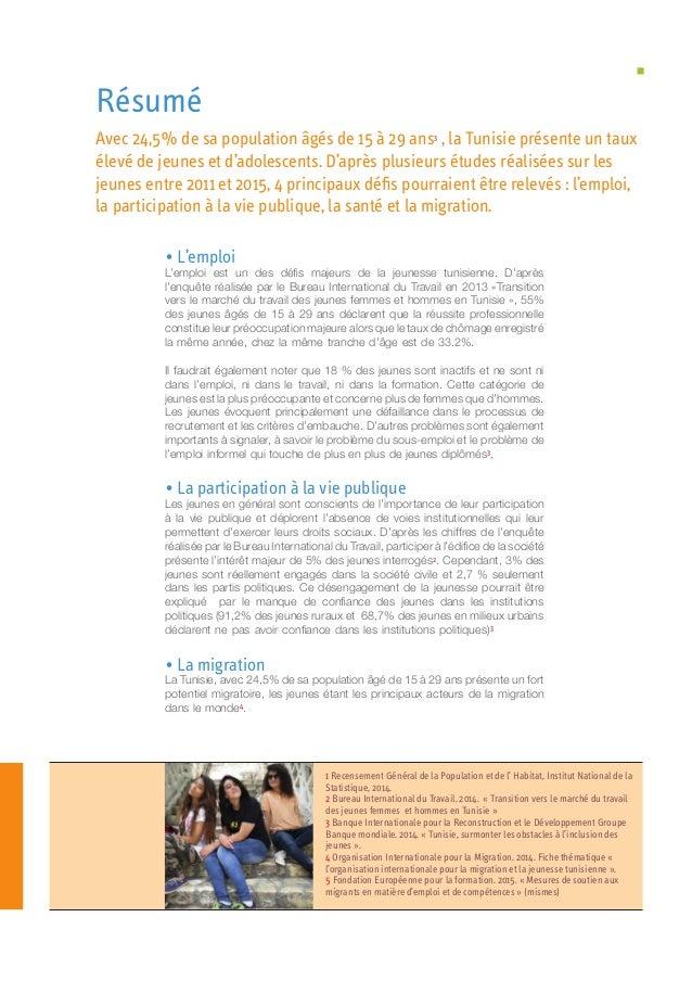 • L'emploi L'emploi est un des défis majeurs de la jeunesse tunisienne. D'après l'enquête réalisée par le Bureau Internati...