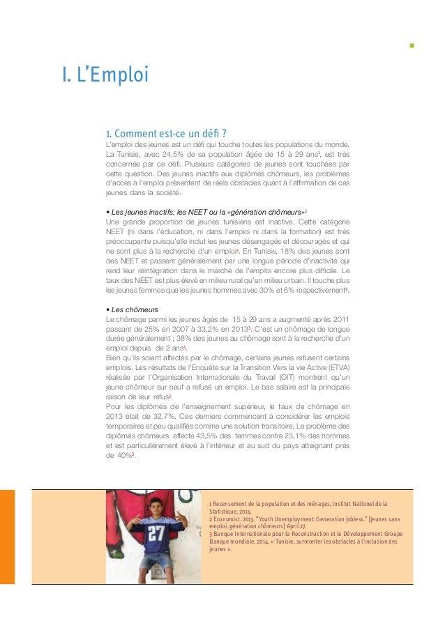 1. Comment est-ce un défi ? L'emploi des jeunes est un défi qui touche toutes les populations du monde. La Tunisie, avec 2...