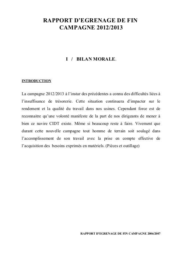 RAPPORT D'EGRENAGE DE FIN CAMPAGNE 2012/2013 I / BILAN MORALE. INTRODUCTION La campagne 2012/2013 à l'instar des précédent...