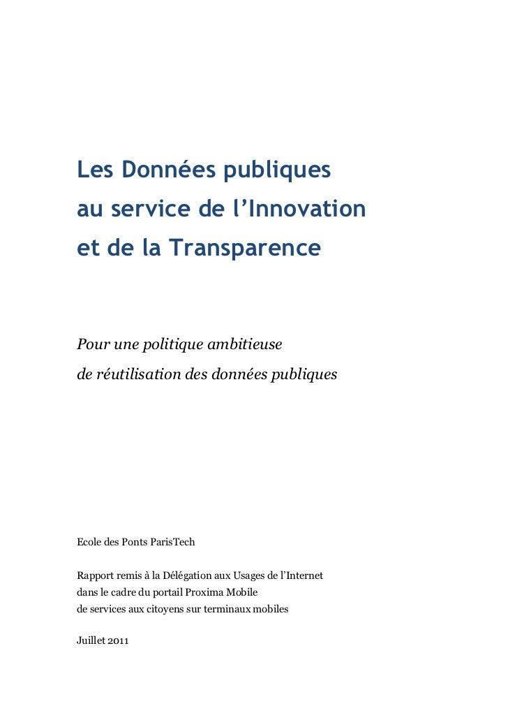 Les Données publiquesau service de l'Innovationet de la TransparencePour une politique ambitieusede réutilisation des donn...