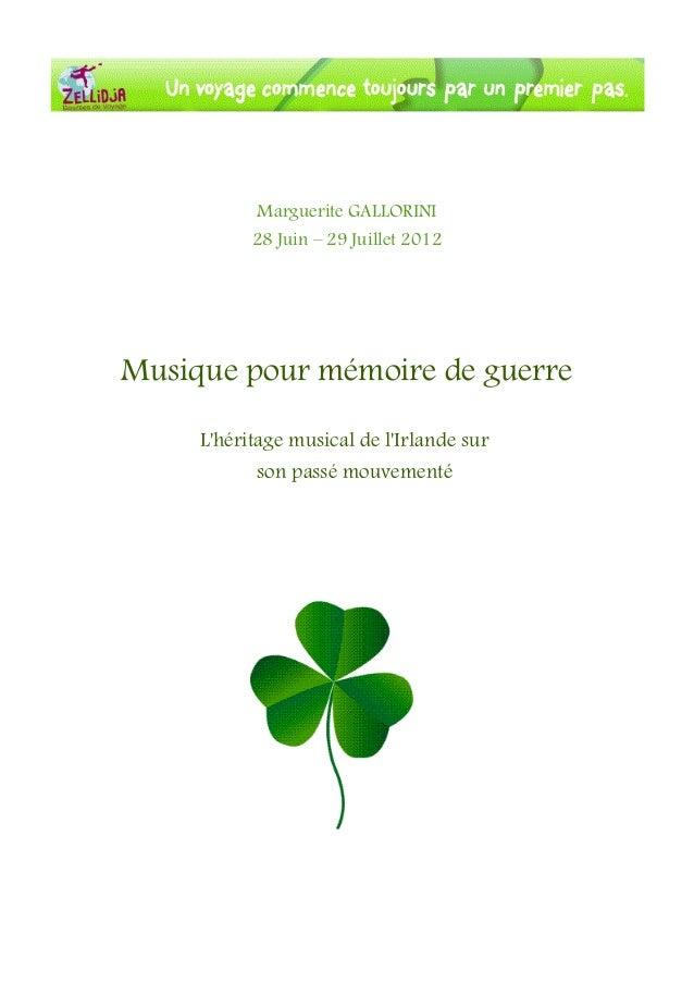 Marguerite GALLORINI28 Juin – 29 Juillet 2012Musique pour mémoire de guerreLhéritage musical de lIrlande surson passé mouv...