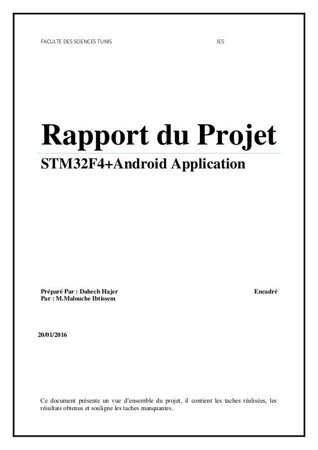 FACULTE DES SCIENCES TUNIS IE5 Rapport du Projet STM32F4+Android Application Préparé Par : Dahech Hajer Encadré Par : M.Ma...