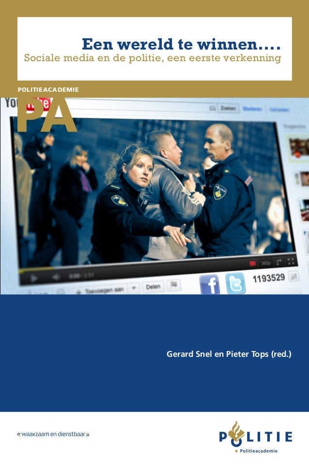Eenwereldtewinnen..... www.politieacademie.nl Een wereld te winnen.... Sociale media en de politie, een eerste verkenning ...