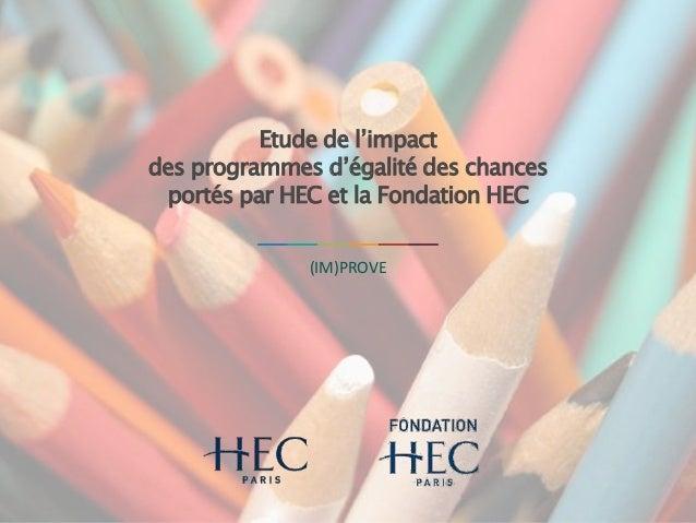 Etude de l'impact des programmes d'égalité des chances portés par HEC et la Fondation HEC (IM)PROVE
