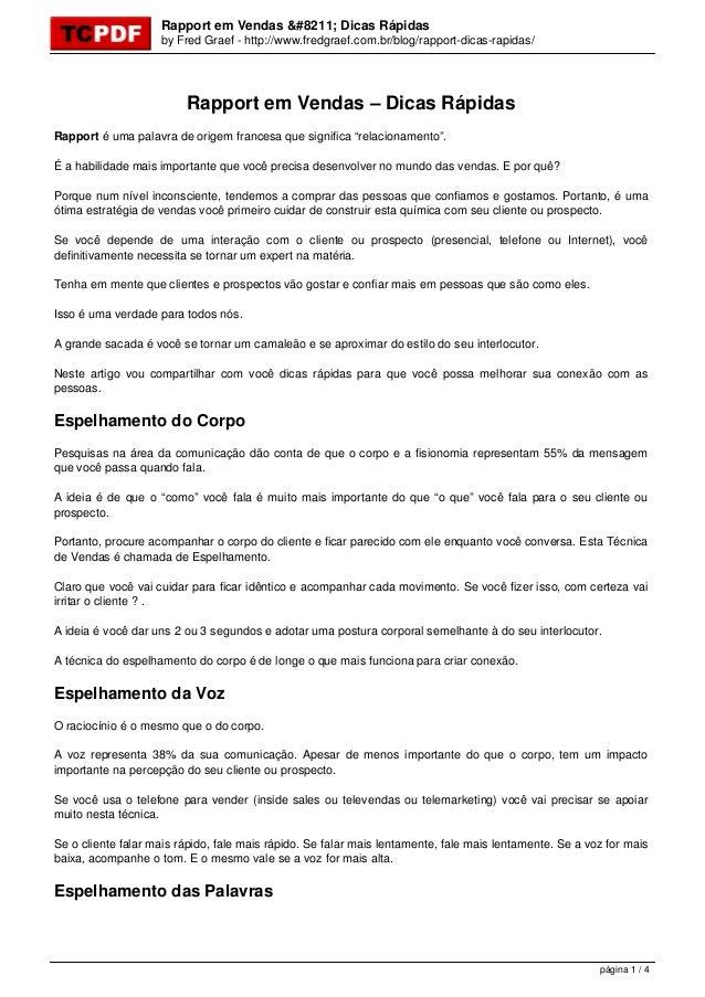 Rapport em Vendas – Dicas Rápidas by Fred Graef - http://www.fredgraef.com.br/blog/rapport-dicas-rapidas/ Rapport em Venda...