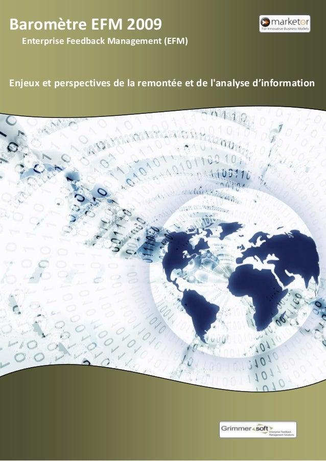 Baromètre EFM 2009 Enterprise Feedback Management (EFM) Enjeux et perspectives de la remontée et de l'analyse d'information