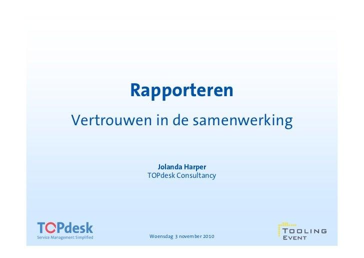 RapporterenVertrouwen in de samenwerking            Jolanda Harper          TOPdesk Consultancy          Woensdag 3 novemb...