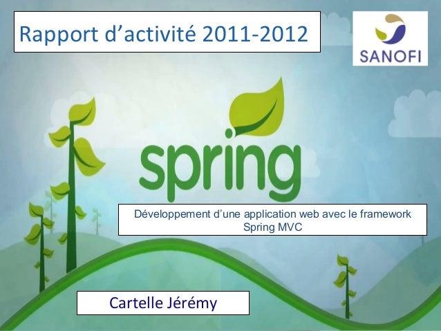 Rapport d'activité 2011-2012           Développement d'une application web avec le framework                              ...
