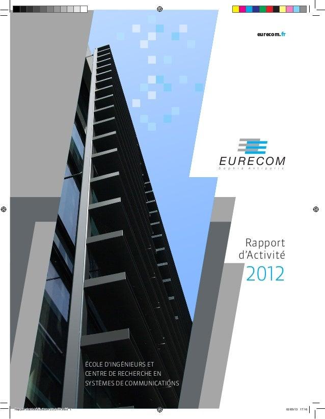 eurecom.fr  Rapport d'Activité  2012  ÉCOLE D'INGÉNIEURS ET CENTRE DE RECHERCHE EN SYSTÈMES DE COMMUNICATIONS  Rapport d'a...